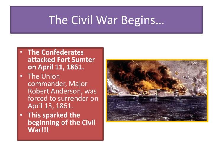 The Civil War Begins…