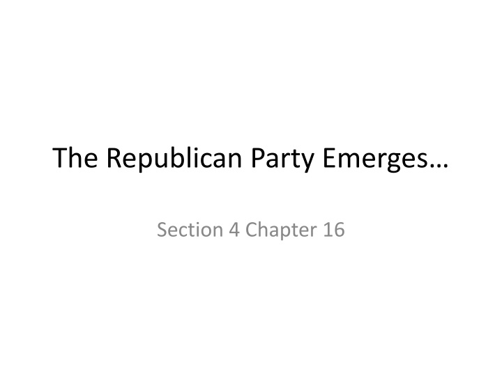 The Republican Party Emerges…