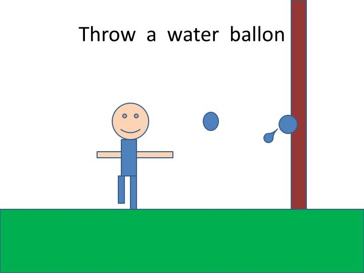 Throw  a  water
