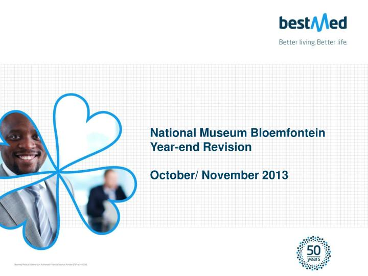 national museum bloemfontein year end revision october november 2013 n.