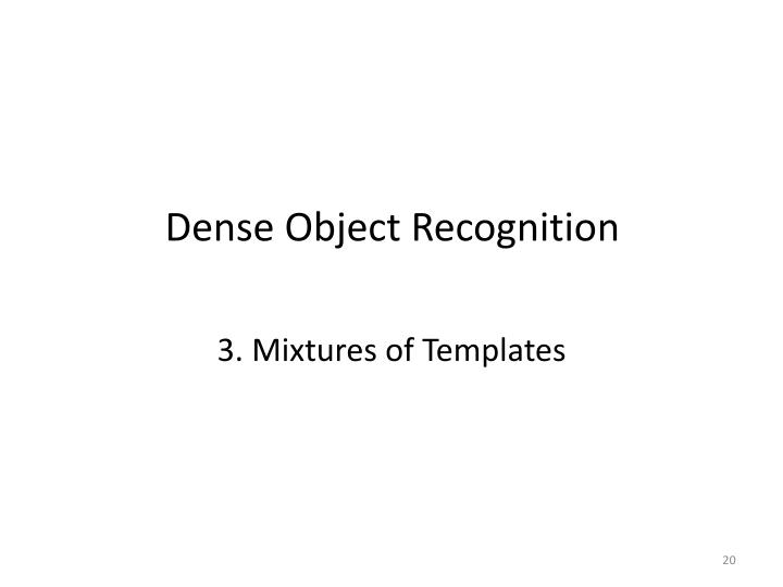 Dense Object Recognition