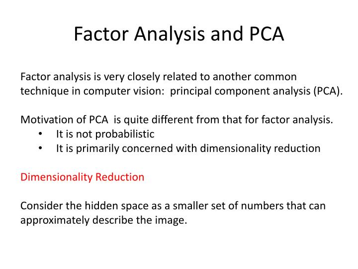 Factor Analysis and PCA