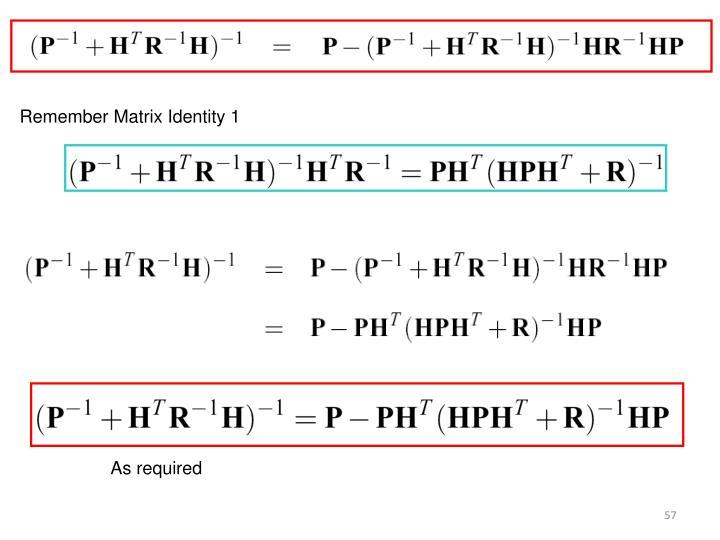 Remember Matrix Identity 1