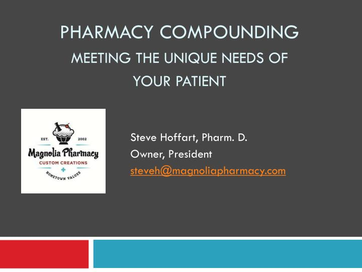 pharmacy compounding meeting the unique needs of your patient n.