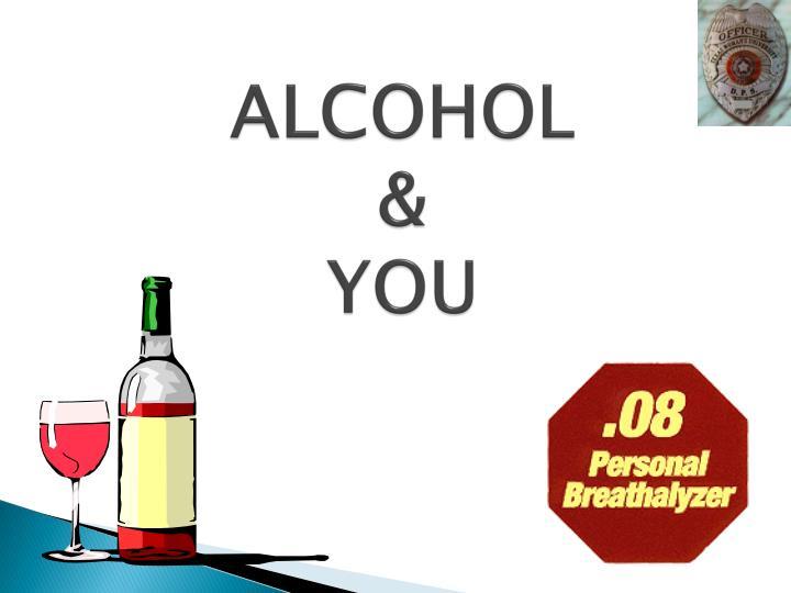 Alcohol you