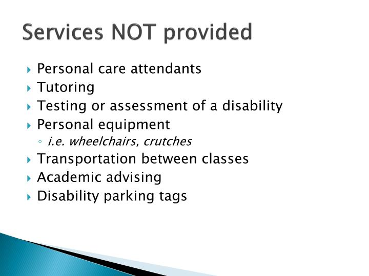 Services NOT provided