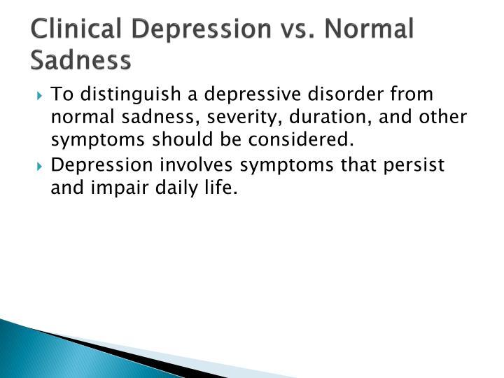 Clinical Depression vs. Normal Sadness