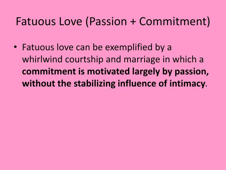 what is fatuous love