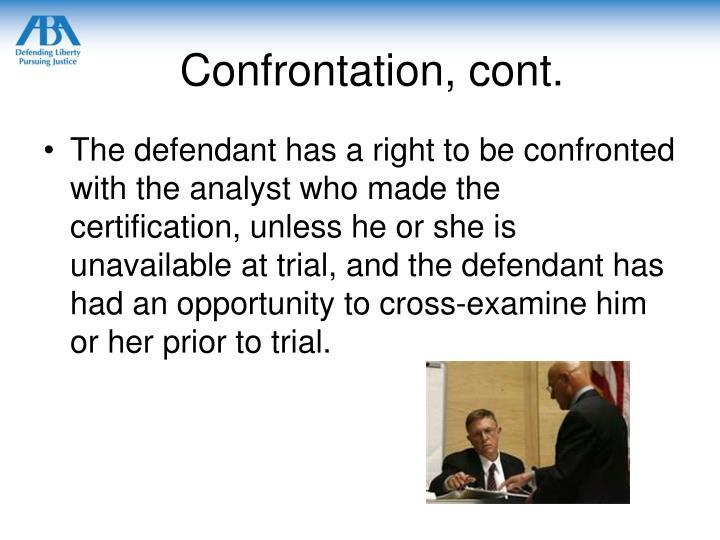 Confrontation, cont.