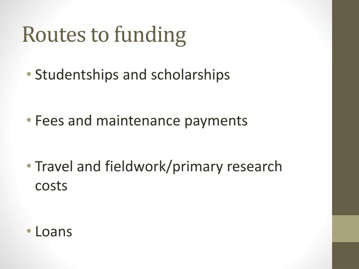 Routes to funding