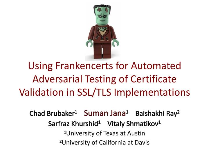 PPT - Using Frankencerts for Automated Adversarial Testing