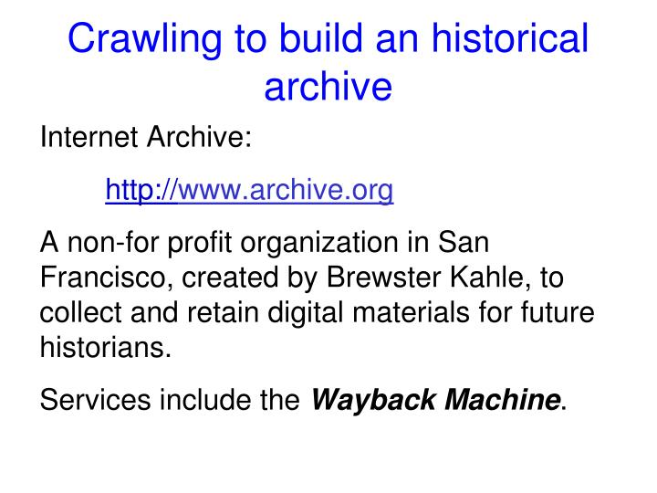 Crawling to build an historical archive