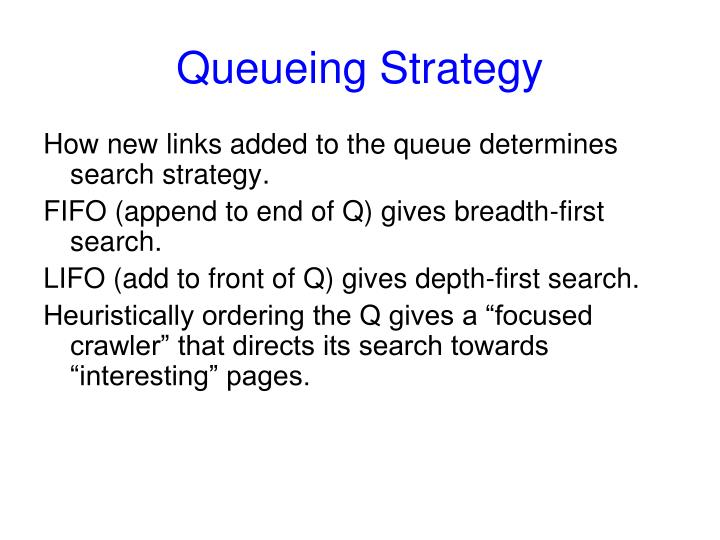 Queueing Strategy