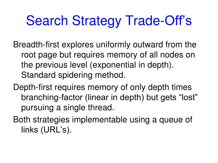 Search Strategy Trade-Off's