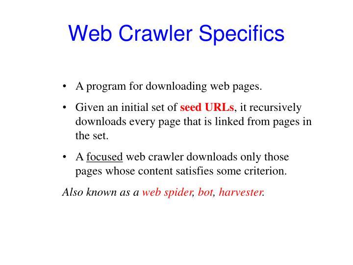 Web Crawler Specifics