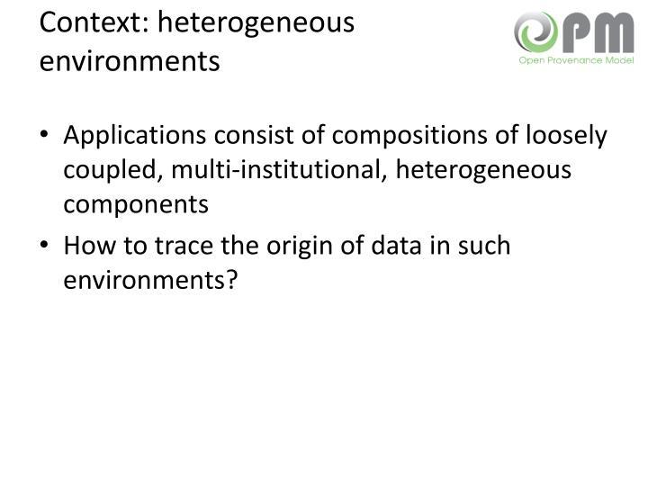 Context: heterogeneous environments