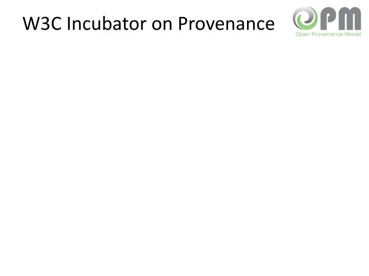 W3C Incubator on Provenance