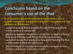 conclusion based on the consumer s use of the ipad