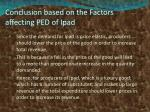 conclusion based on the factors affecting ped of ipad