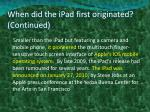 when did the ipad first originated continued