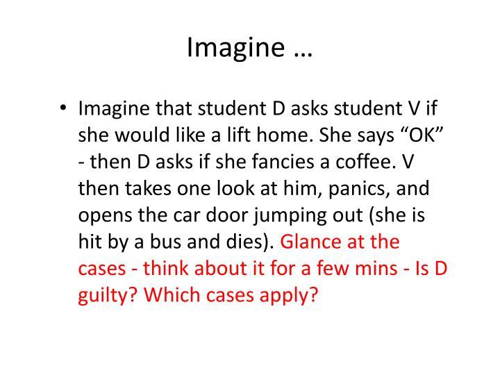 Imagine …