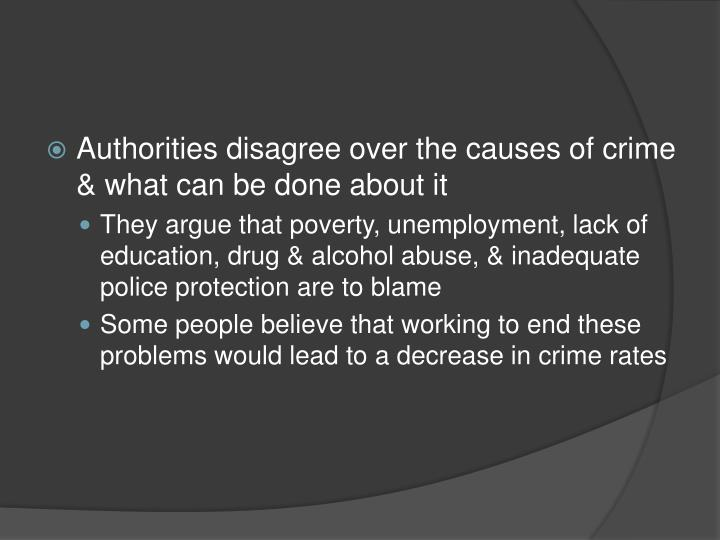 does poverty cause crime essays Of these factors poverty, lack of education, and peer pressure are among the leading causes the first contributing element to crime is poverty many of the people in poverty are desperate to do something about their situation so they turn to crime as a means of doing so.