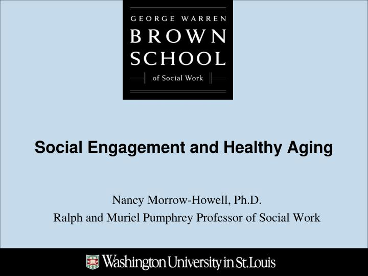 social engagement and healthy aging n.