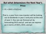 but what determines the next year s price
