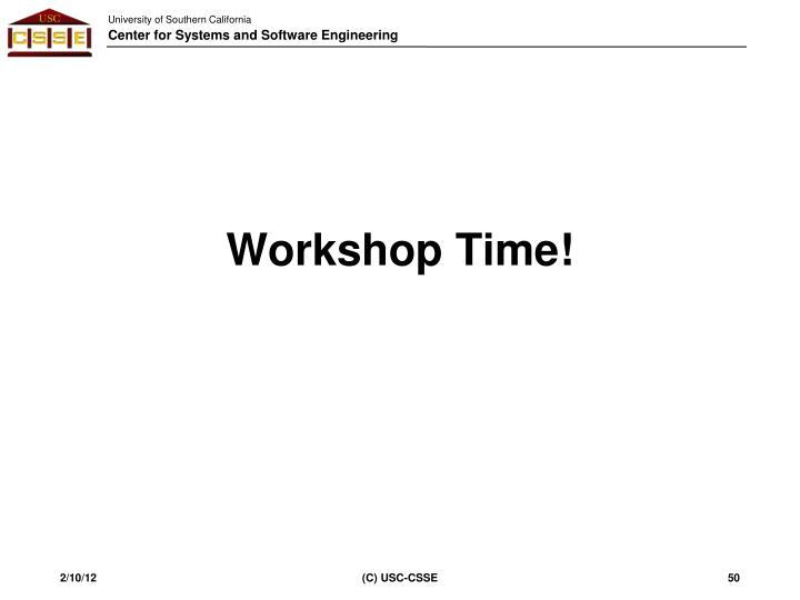 Workshop Time!
