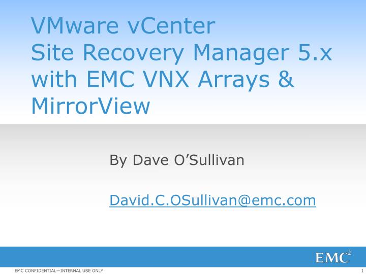 PPT - VMware vCenter Site Recovery Manager 5 x with EMC VNX