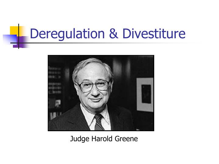 Deregulation & Divestiture