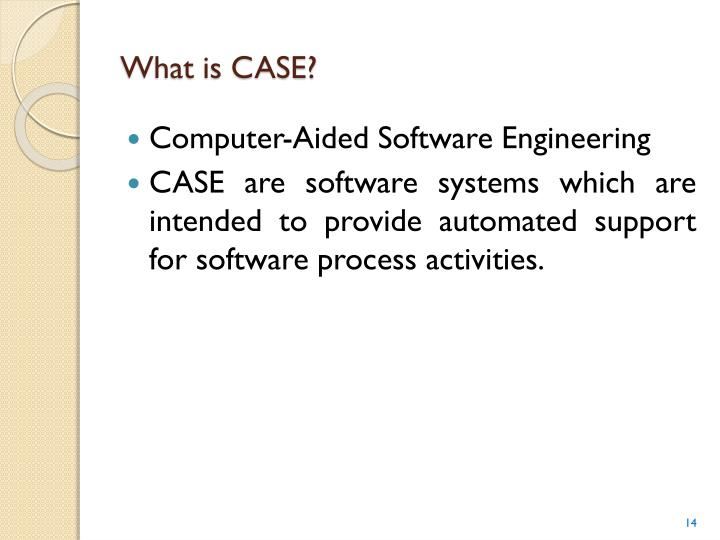 What is CASE?