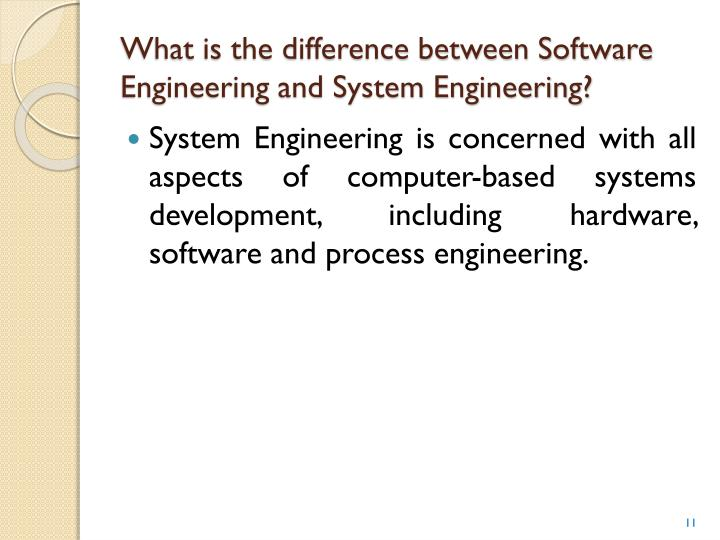 What is the difference between Software Engineering and System Engineering?