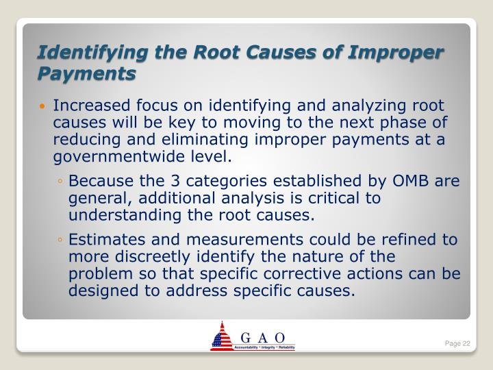Increased focus on identifying and analyzing root causes will be key to moving to the next phase of reducing and eliminating improper payments at a