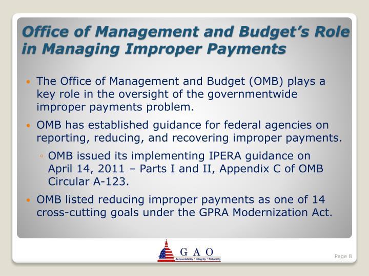 The Office of Management and Budget (OMB) plays a key role in the oversight of the