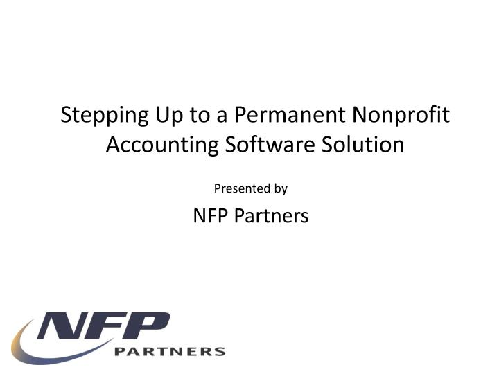 stepping up to a permanent nonprofit accounting software solution n.