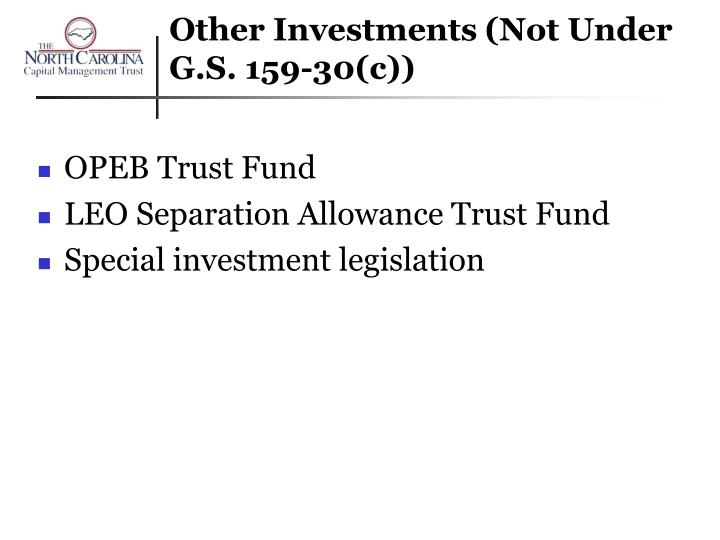 Other Investments (Not Under G.S. 159-30(c))