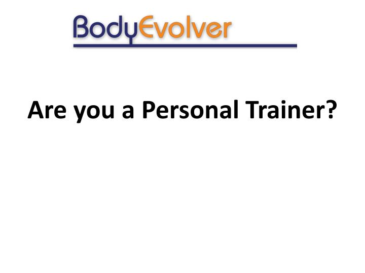Are you a Personal Trainer?