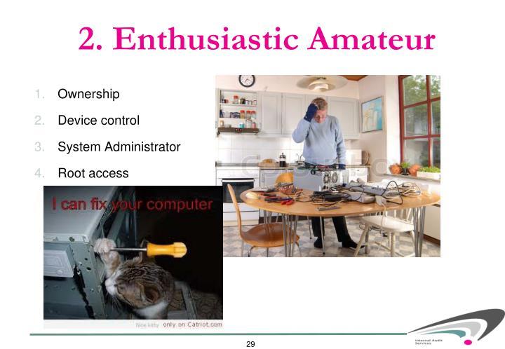 2. Enthusiastic Amateur