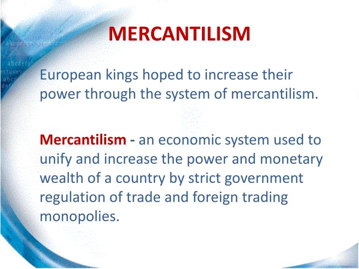 mercantilism and the physiocracy Physiocracy & mercantilism essay mercantilism mercantilism , economic policy prevailing in europe during the 16th, 17th, and 18th centuries, under which governmental control was exercised over industry and trade in accordance with the theory that national strength is increased by a preponderance of exports over imports.