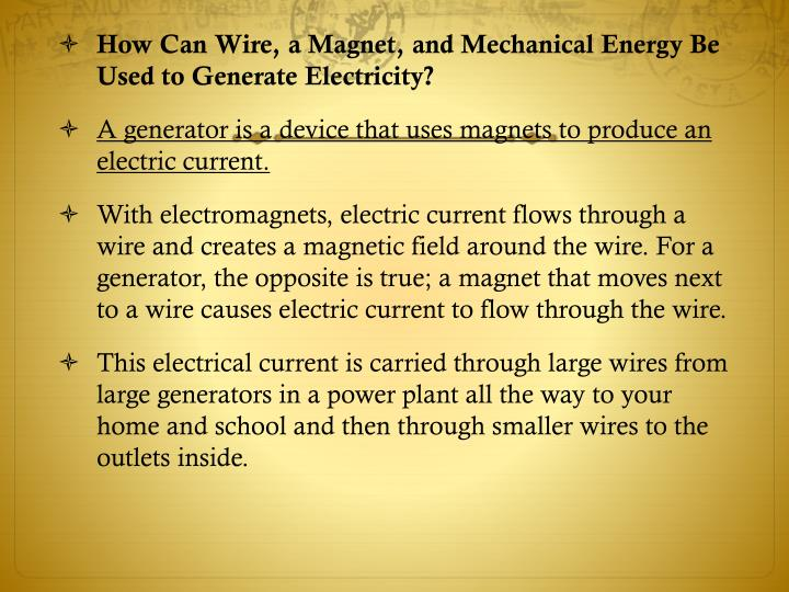 How Can Wire, a Magnet, and Mechanical Energy Be Used to Generate Electricity?
