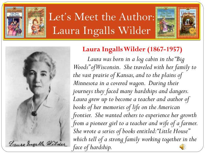 Let s meet the author laura ingalls wilder
