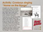 activity cowboys singing home on the range