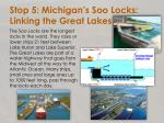 stop 5 michigan s soo locks linking the great lakes