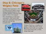 stop 8 chicago s wrigley field