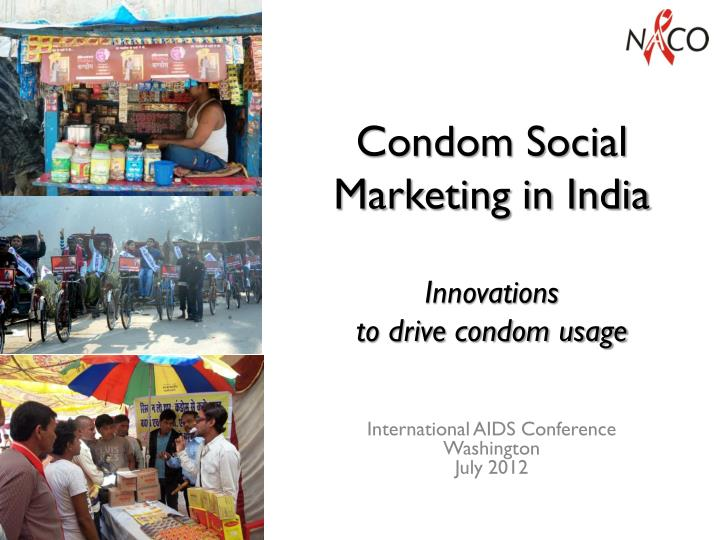 condom social marketing in india innovations to drive condom usage n.