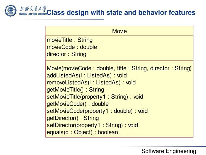 Class design with state and behavior features
