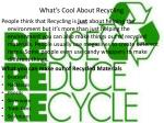 what s cool about recycling
