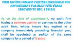 firm having common partner ineligible for appointment for next five years proviso to sec 139 2