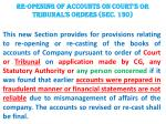 re opening of accounts on court s or tribunal s orders sec 130
